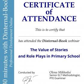 "Сертифікат за відвідування вебінара видавництва Dinternal-Book ""The Value of Stories and RolePlays in Primary School"""